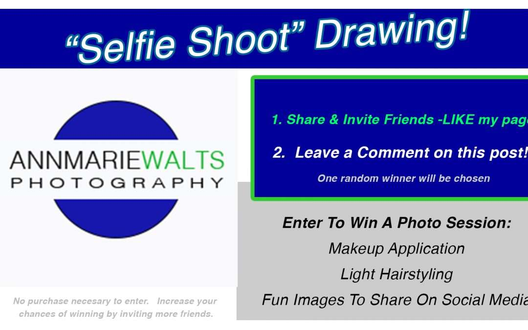 "Enter ""Selfie"" Photo Shoot Drawing!"