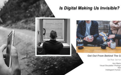 Is Digital Making Us Invisible? – Ditch The Glass